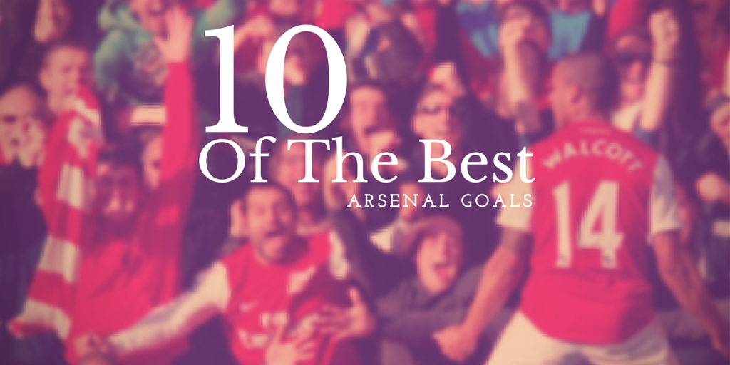 ten of the arsenal best