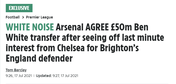 The S*n's headline - Arsenal AGREE £50m Ben White transfer after seeing off last minute interest from Chelsea for Brighton's England defender