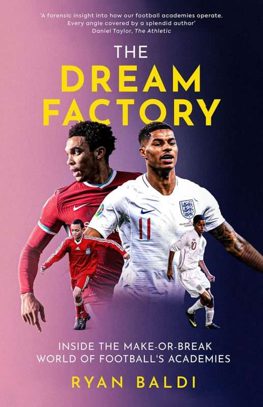 The Dream Factory: Inside the Make-or-Break World of Football's Academies